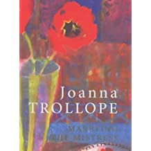Marrying the Mistress by Joanna Trollope (2000-01-21)