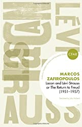 Lacan and Levi-Strauss or Freud's Return 1951-1957 (The Centre for Freudian Analysis and Research Library) by Markos Zafiropoulos (27-Apr-2010) Paperback