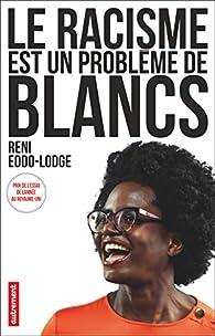 Le racisme est un problème de blancs par Reni Eddo-Lodge
