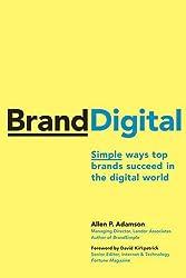 Brand Digital: Simple Ways Top Brands Suceed in the Digital World