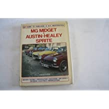 MG Midget and Austin-Healey Sprite: Guide to Purchase and DIY Restoration (A Foulis motoring book) by Lindsay Porter (1983-12-30)