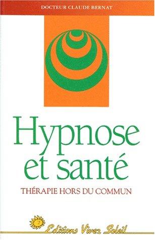 Hypnose et santé par Claude Bernat