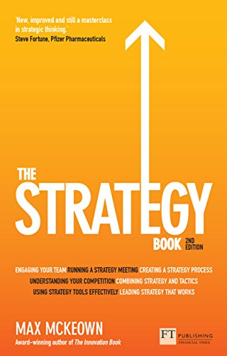 The Strategy Book: How to Think and Act Strategically to Deliver Outstanding Results por Max Mckeown