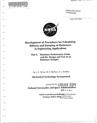 Development of procedures for calculating stiffness and damping of elastomers in engineering applications. Part 5: Elastomer performance limits and the ... of an elastomer damper (English Edition)
