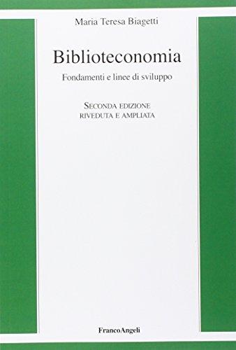 Biblioteconomia. Fondamenti linee sviluppo