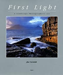 First Light: A Landscape Photographer's Art
