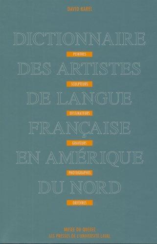 Dictionnaire des Artistes de Langue Française en Amerique du Nord Peintres  Sculpteurs  Dessinateurs