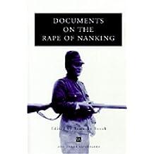 Documents on the Rape of Nanking (Ann Arbor Paperbacks) (1999-12-03)