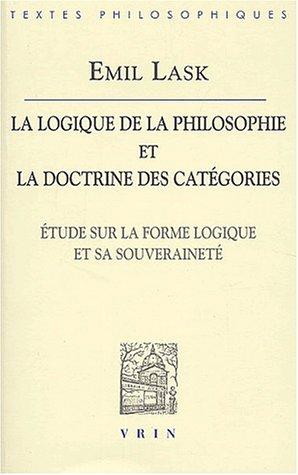 La logique de la philosophie et la doctrine des catégories. Etude sur la forme logique et sa souveraineté