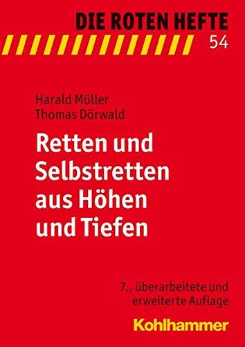 Retten und Selbstretten aus Höhen und Tiefen (Die Roten Hefte, Band 54)