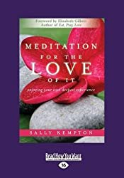 [Meditation for the Love of it: Enjoying Your Own Deepest Experience] (By: Kempton Sally) [published: June, 2012]
