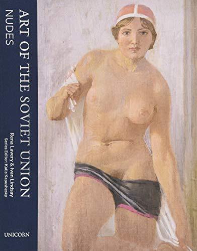 Nudes: The Art of the Soviet Union (Soviet Art) -
