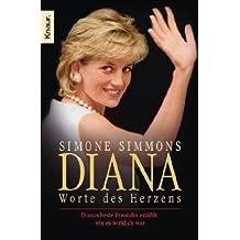 Diana - Worte des Herzens: Dianas beste Freundin erzählt, wie es wirklich war
