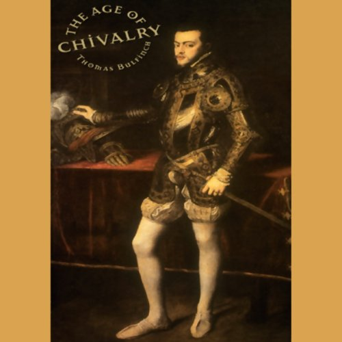 The Age of Chivalry  Audiolibri