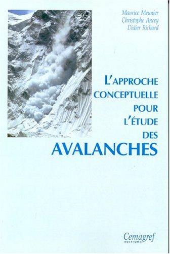 Approche conceptuelle pour l'étude des avalanches par Maurice Meunier