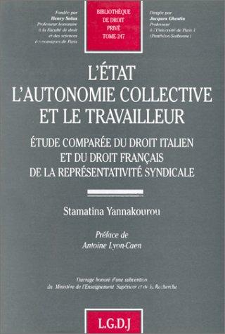 L'État, l'autonomie collective et le travailleur : Étude comparée du droit italien et du droit français de la représentativité syndicale