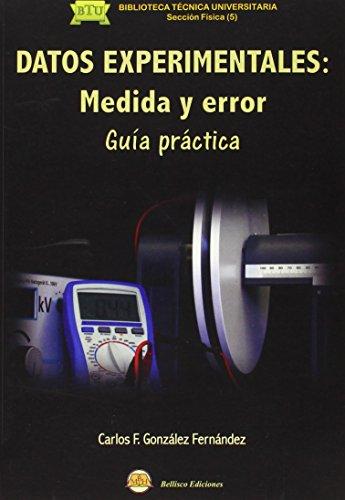 DATOS EXPERIMENTALES: Medida y error: Guía Práctica por Carlos F. González Fernández