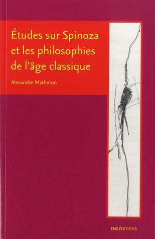 Etudes sur Spinoza et les philosophies de l'âge classique