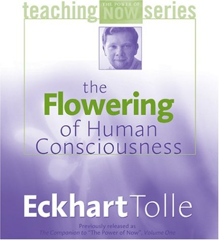 The Flowering of Human Consciousness (Power of Teaching Now)