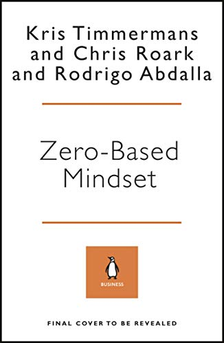 Zero-Based Mindset: The Key to Strategic Growth, Innovation and Competitive Advantage (English Edition)