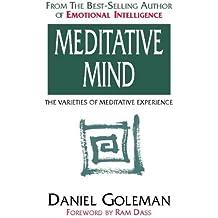 Meditative Mind: The Varieties of Meditative Experience (Classics of Personal Development)