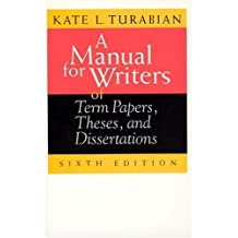 A Manual for Writers of Term Papers, Theses, and Dissertations, 6th Edition (Chicago Guides to Writing, Editing, and Publishing) 6th edition by Turabian, Kate L. (1996) Taschenbuch