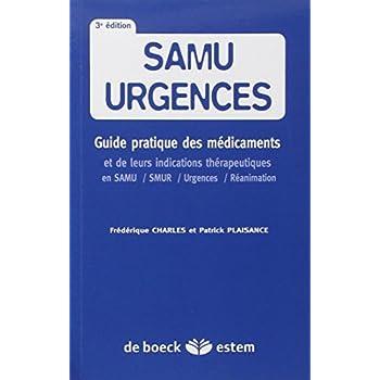 Samu-urgences - Guide pratique des médicaments et de leurs indications thérapeutiques en SAMU / SMUR / Urgences / Réanimation