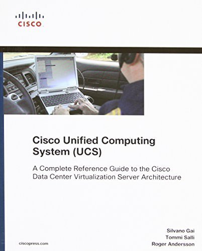 Cisco Unified Computing System (UCS) (Data Center): A Complete Reference Guide to the Cisco Data Center Virtualization Server Architecture (Networking Technology) by Silvano Gai (2010-06-11)