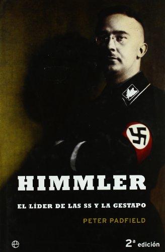 Himmler - el lider de las ss y la gestapo por Peter Padfield