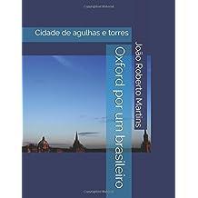 Oxford por um brasileiro: Cidade de agulhas e torres