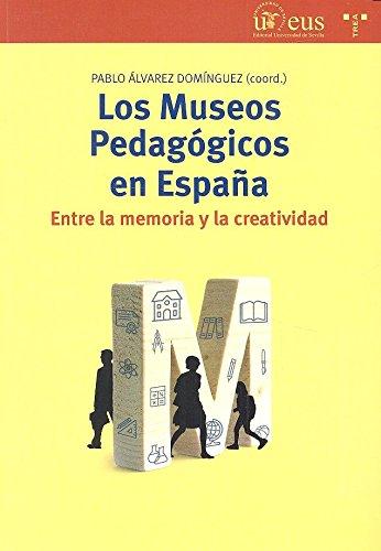 Los museos pedagógicos en España (Biblioteconomía y Administración cultural)