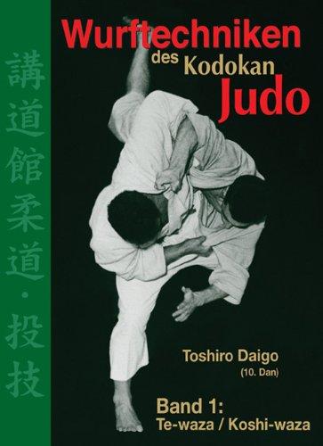 Wurftechniken des Kodokan Judo, Band 1: Te-waza / Koshi-waza -