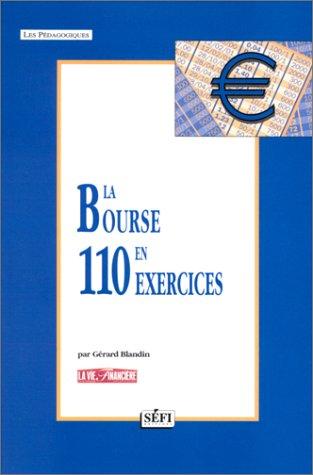 La Bourse en 110 exercices par G. Blandin
