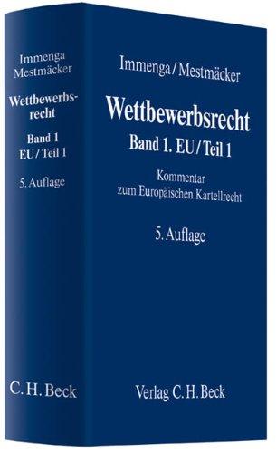 Wettbewerbsrecht  Band 1: EU/Teil 1: Kommentar zum Europäischen Kartellrecht