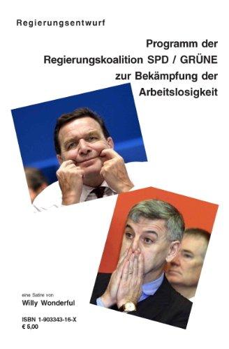Programm der Regierungskoalition SPD/Grüne zur Bekämpfung der Arbeitslosigkeit: Massnahmenkatalog der CDU/CSU zur Schaffung neuer Arbeitsplätze: Der CDU/CSU Zur Schaffung Neuer Arbeitsplatze