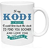 Funny Gifts Ideas Coffee Mug For Men To My Kodi I Wish I Could Turn Back The Clock I'd Find You Sooner And Love You Longer Funny Coffee Mug Gifts For Him - Ceramic 11oz