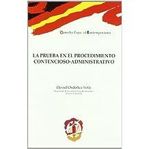 La prueba en el procedimiento contencioso-administrativo (Derecho Español Contemporáneo)