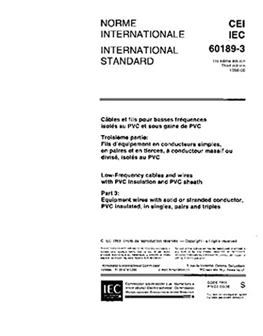 IEC 60189-3 Ed. 3.0 b:1988, Low-frequency cables and wires with PVC insulation and PVC sheath. Part 3: Equipment wires with solid or stranded conductor, PVC insulated, in singles, pairs and triples
