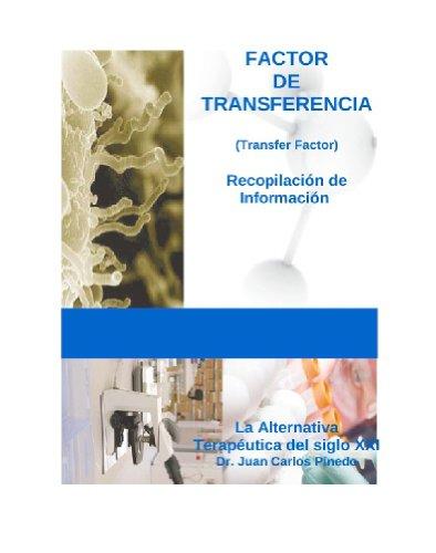 FACTOR DE TRANSFERENCIA: Recopilación de Información. La Alternativa Terapéutica del Siglo XXI