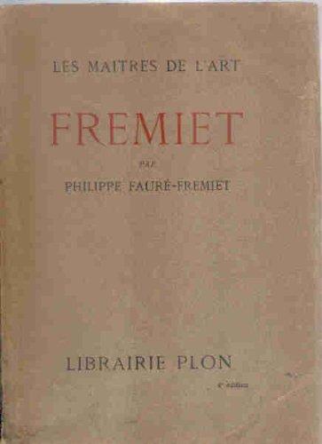 Frémiet : Avec 32 gravures hors texte (Les Maîtres de l'art) par Philippe Fauré-Frémiet
