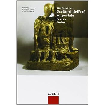 Antologia Di Autori Latini. Scrittori Dell'età Imperiale. Seneca, Tacito. Per Il Triennio
