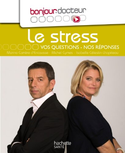 Le stress, Vos questions, nos rponses