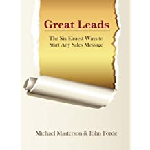 Great Leads: The Six Easiest Ways to Start Any Sales Message (English Edition)