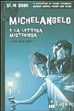Image de Michelangelo e la lettera misteriosa