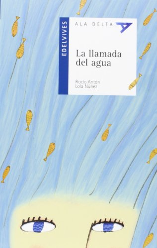 LA LLAMADA DEL AGUA-P.LAT (Ala Delta: Serie azul: Plan Lector / Hang Gliding: Blue Series: Reading Plan) por Vv.Aa.