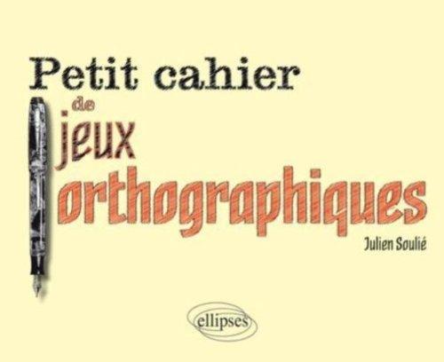 Cahier de Jeux Orthographiques Junior