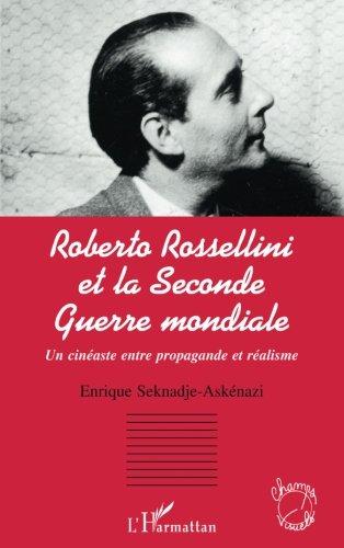 Roberto Rossellini et la Seconde Guerre mondiale : un cinéaste entre propagande et réalisme