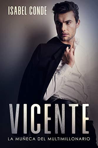 Vicente: La Muñeca del Multimillonario de Isabel Conde