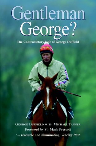 Gentleman George?: The Autobiography of George Duffield, MBE por George Duffield