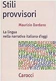 Stili provvisori. La lingua nella narrativa italiana d'oggi